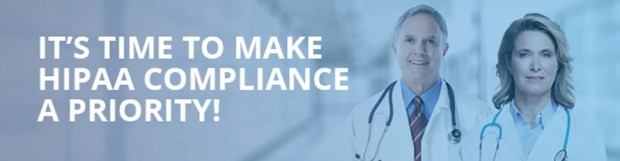 It's Time to Make HIPAA Compliance a Priority