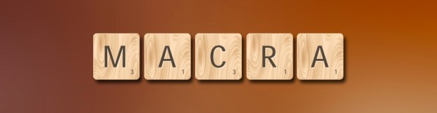 MACRA: Rolled Out and Still Rolling